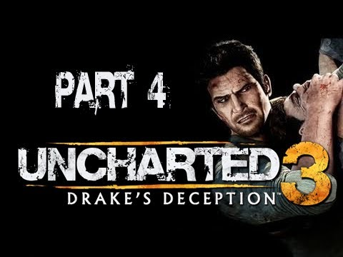 Uncharted 3 Drake's Deception: Walkthrough Part 4 [Chapter 4] Let's Play (PS3 Gameplay & Commentary)