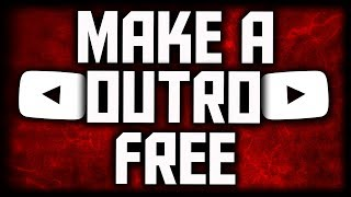 How To Make An Outro For YouTube Videos For FREE (Add Annotations, Cards & Clickable Links)