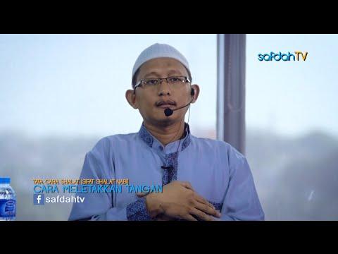 Tata Cara & Sifat Shalat Nabi: Cara Meletakkan Tangan Ketika Shalat - Ustadz Badru Salam, Lc