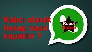 WhatsApp hesabı kalıcı olarak nasıl kapatılır / silinir ?