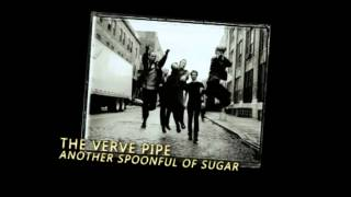 Watch Verve Pipe Spoonful Of Sugar video