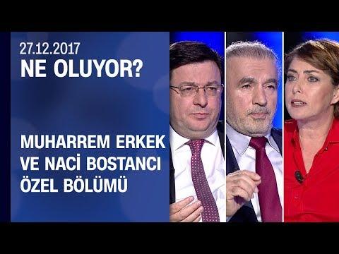 Muharrem Erkek ve Naci Bostancı 'ceza muafiyeti' için nedi? - Ne Oluyor? 27.12.2017 Çarşamba