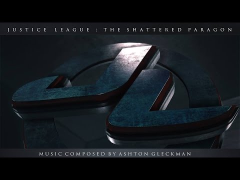 Justice League: The Shattered Paragon (Full Soundtrack Score / Ashton Gleckman)