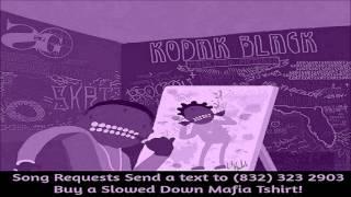 04  Kodak Black Up in Here Screwed Slowed Down Mafia