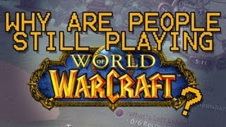 Why Are People Still Playing World of Warcraft?