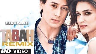 Tabah (Remix) Video Song | Heropanti | Mohit Chauhan | Tiger Shroff | Kriti Sanon