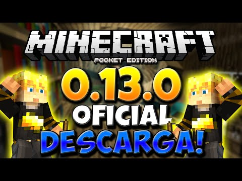 MINECRAFT PE 0.13.0 OFICIAL PARA ANDROID Y IOS + DESCARGA - DOWNLOAD APK