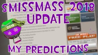 TF2 SMISSMASS UPDATE 2018 - My Predictions + Hopes!