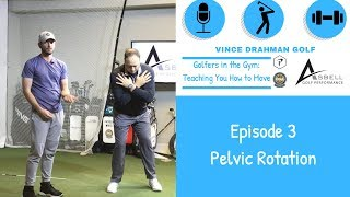Pelvic Rotation - Golfers in the Gym Ep. 3 ft. Asbell Golf Peformance