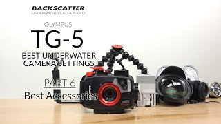 Part 6: Best Accessories - Olympus TG-5 Best Camera Settings for Underwater Photography