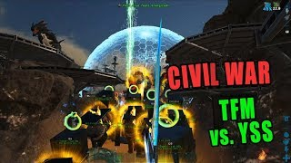 ARK CIVIL WAR: TFM vs. YSS on OFFICIAL SERVER #164 [PART 1]