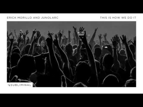 Erick Morillo feat. Junolarc - This Is How We Do It