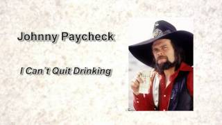 Watch Johnny Paycheck I Cant Quit Drinking video