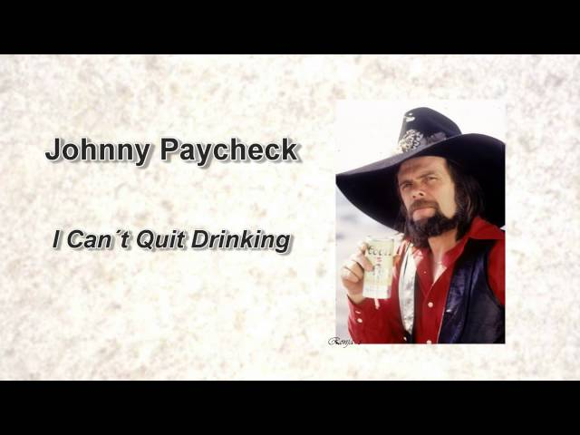 """Johnny Paycheck - """"I Can't Quit Drinking"""""""