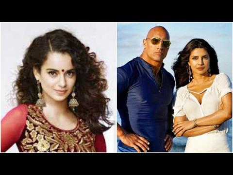 Kangana Targets Deepika - Priyanka | Baywatch Team Loves to Work With Priyanka