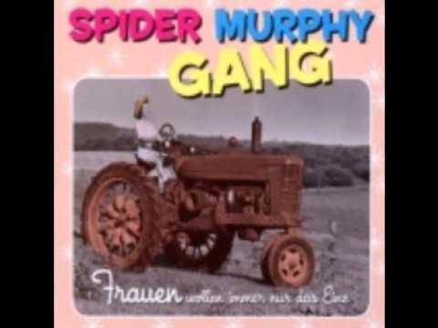 Spider Murphy Gang - Frauen Wollen Immer Nur Das Eine