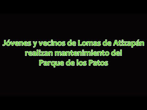 Jóvenes y vecinos de Lomas de Atizapán realizan mantenimiento del Parque de los Patos