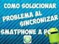 La PC no reconoce mi télefono - Android Sync Manager WiFi