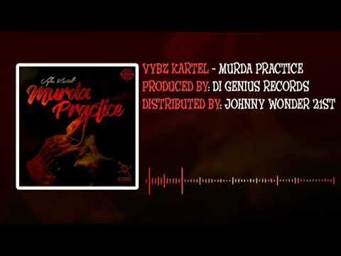 Vybz Kartel - Murder Practice - December 2017