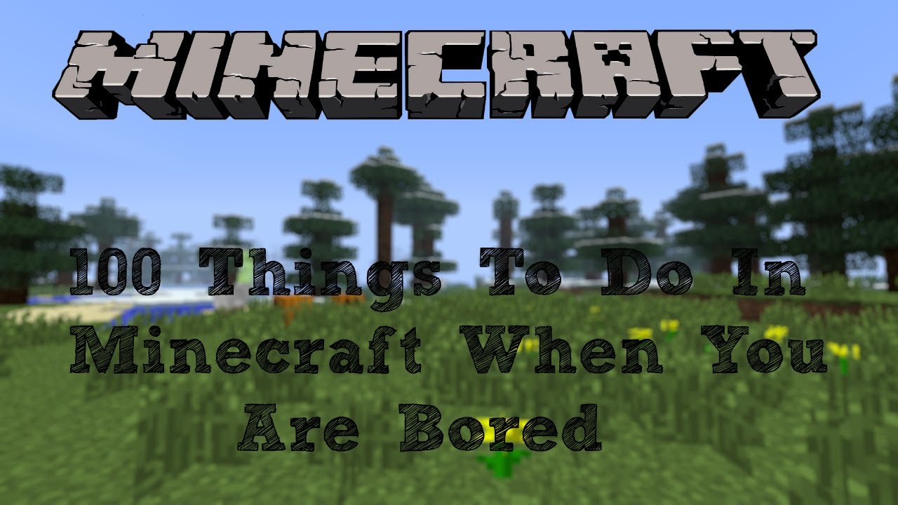 100 things to do when you 39 re bored pt 2 minecraft machinima youtube. Black Bedroom Furniture Sets. Home Design Ideas