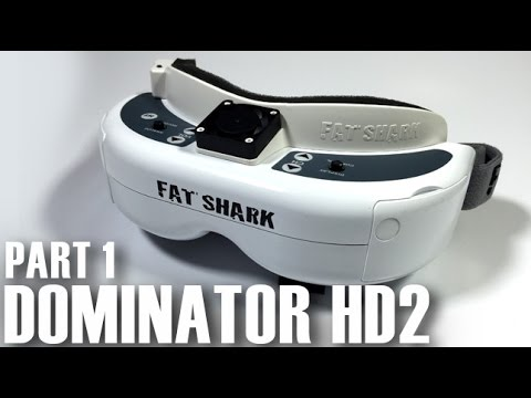 New FatShark Dominator HD2 FPV Goggles Review - Part 1