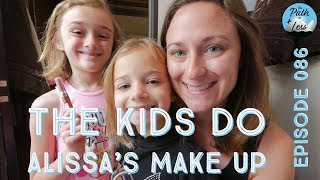 The Girls Do Alissa's Make-Up! It's Too Hot Outside! - Episode 086