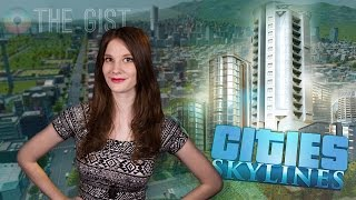Why Cities: Skylines Is The SimCity We Wanted - The Gist