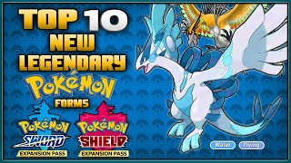 Top 10 New Legendary Pokémon Forms for the Pokémon Sword and Shield Expansion