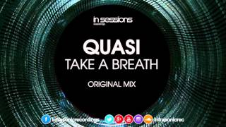 Quasi - Take A Breath [In Sessions] OUT NOW!