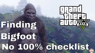 GTA V How to Find Bigfoot (No 100% Completion)🍃