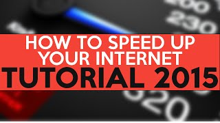 2015 TUTORIAL: How to Speed up your Internet! Lower Game Ping & Increase Download Speeds