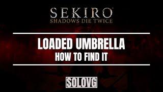 SEKIRO: Loaded Umbrella Location