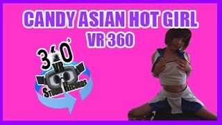[VR 360°]CANDY ASIAN HOT GIRL 2017