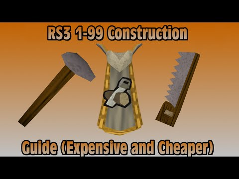 2015 RS3: 1 99 Construction Guide Expensive and Cheaper Methods RuneScape