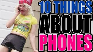 10 THINGS I HATE ABOUT PHONES