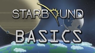 How To Starbound Beta - Beginner Basics Tutorial