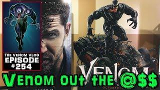 The Venom Vlog #254: Venom out the @$$!!