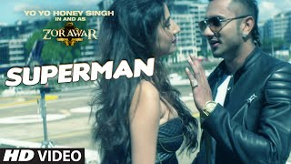 SUPERMAN Video Song ZORAWAR Yo Yo Honey Singh TSeries