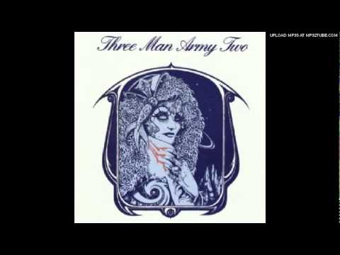 Three Man Army - irwing
