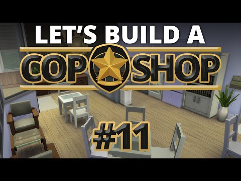 The Sims 4 - Let's Build a Cop Shop - Part 11
