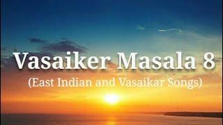 Vasaiker Masala 8 (East Indian and Vasaikar Songs)