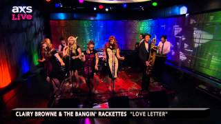 "Clairy Browne & The Bangin' Rackettes Perform ""Love Letter"" on AXS Live"