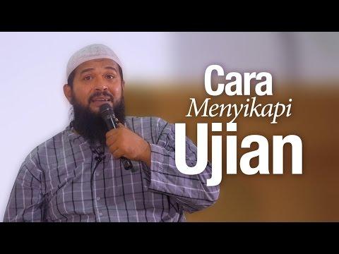 Kajian Islam: Cara Menyikapi Ujian - Ustadz Subhan Bawazier.