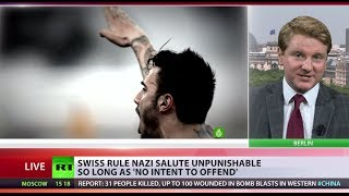 Switzerland rules (Nazi) salute OK if 'no intent to offend'  5/22/14