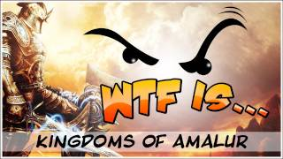  WTF Is... - Kingdoms of Amalur : Reckoning - Part 1
