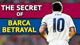The Untold Secrets Behind Figo's Transfer to Real: Did He Betray FC Barcelona?