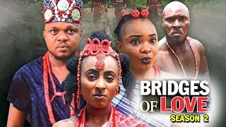 BRIDGES OF LOVE SEASON 2 - (Ken Erics New Movie) 2018 Latest Nigerian Nollywood Movie Full HD
