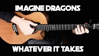 Download Lagu Imagine Dragons - Whatever It Takes - Fingerstyle Guitar Gratis STAFABAND