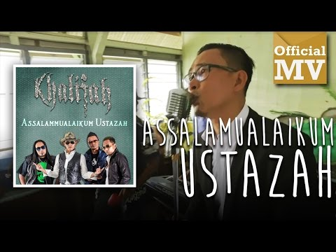 Khalifah - Assalamualaikum Ustazah (Official Music Audio)