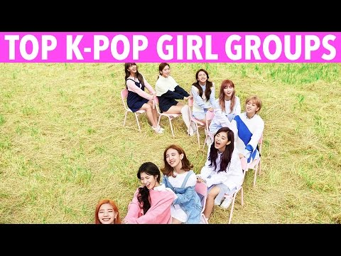 TOP 10 K-POP GIRL GROUPS - K-VILLE'S STAFF PICKS